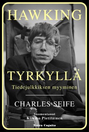 Charles Seife, Hawking tyrkyllä, tiedejullkiksen myyminen