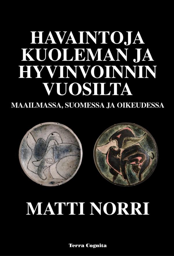 Matti Norri, Havaintoja kuoleman ja hyvinvoinnin vuosilta