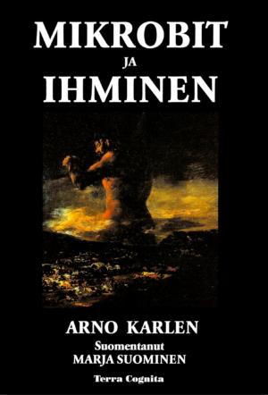 Arno Karlen, Mikrobit ja ihminen
